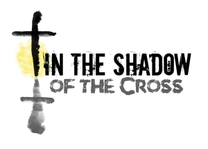 in the shadow of the cross 6